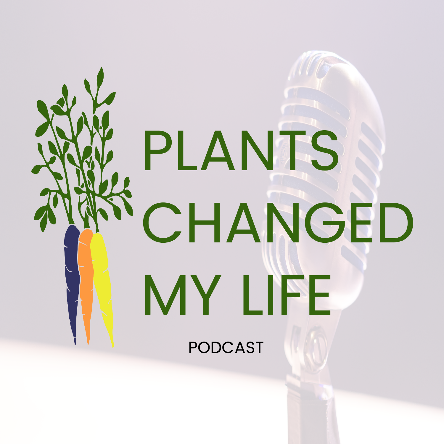 Plants Changed My Life