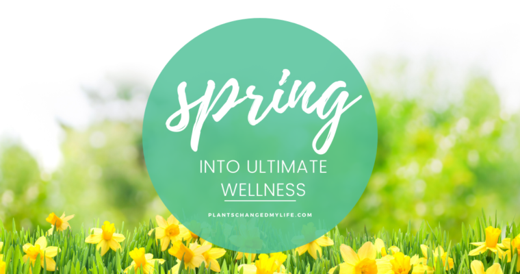 Spring Into Ultimate Wellness